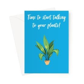 Time to start talking to your plants.