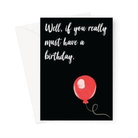 Well, if you really must have a birthday