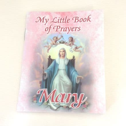 Mary - My Little Book of Prayers