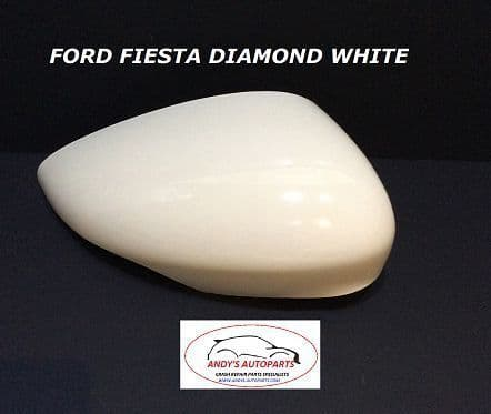 FORD FIESTA  2008 - 2017  WING MIRROR COVER LH OR RH SIDE IN FORD DIAMOND WHITE ( ELECTRIC WHITE)