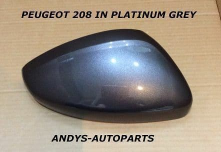 PEUGEOT 208. 2011 ONWARD WING MIRROR COVER L/H OR R/H IN PLATINUM GREY