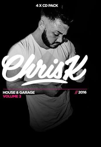 Chris K Presents – House & Garage – Volume 3 – 2016