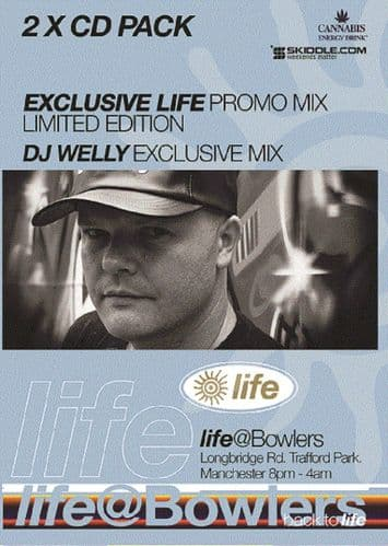 "LIFE @ BOWLERS                             ""DJ WELLY"""