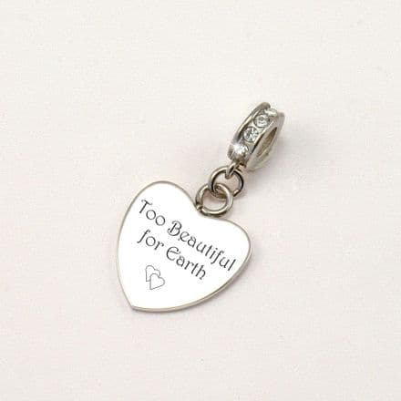 Too Beautiful for Earth, Engraved Memorial Charm